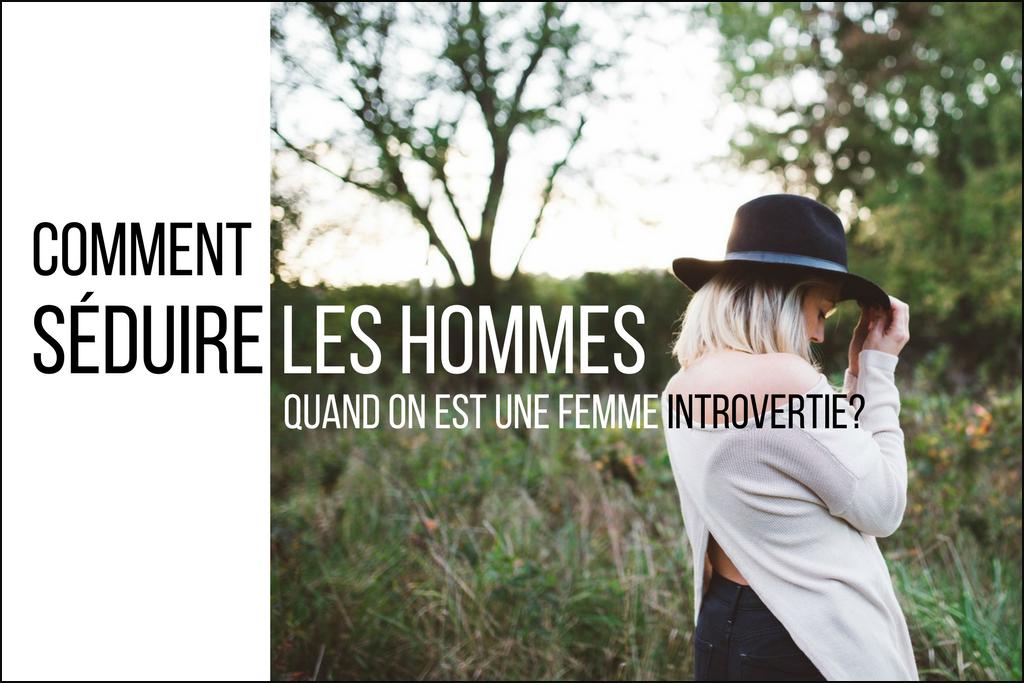 Heureuse en amour - Comment séduire les hommes quand on est une femme introvertie?