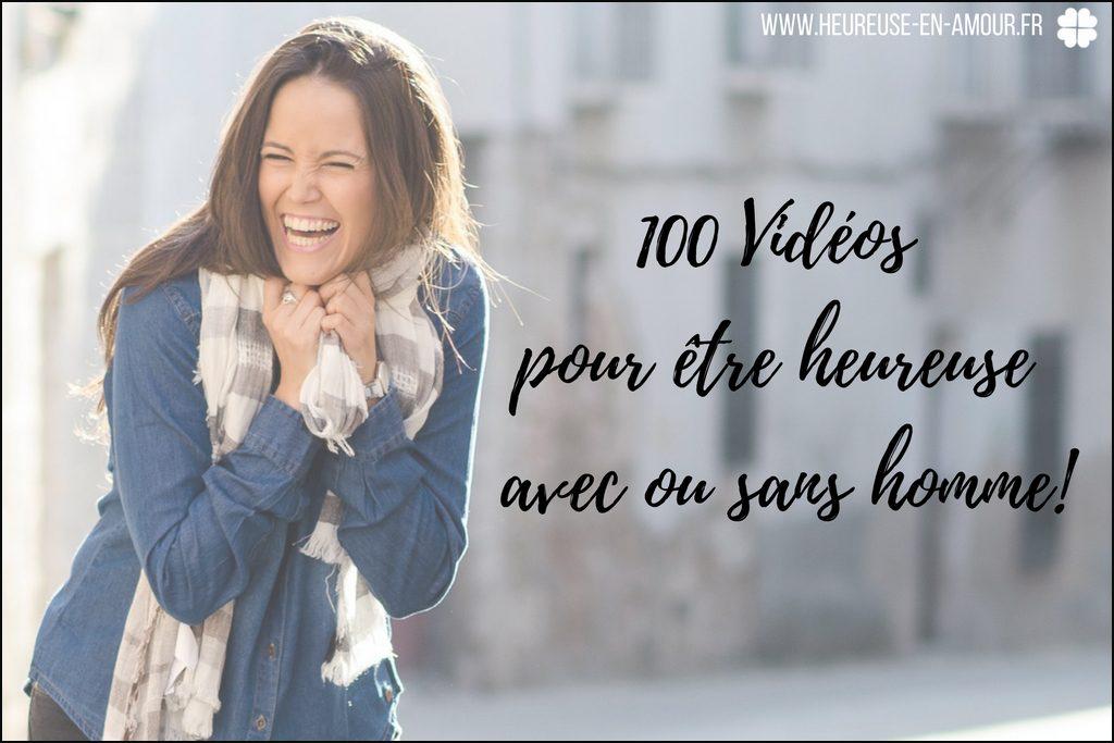 Heureuse en amour - Coaching 100 vidéos pour être heureuse avec ou sans homme